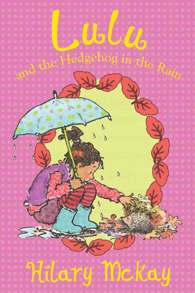 Lulu and the Hedgehog in the Rain By McKay, Hilary/ Lamont, Priscilla (ILT)